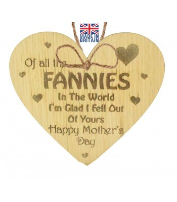 Laser Cut Oak Veneer 'Of all the Fannies In The World I'm Glad I Fell Out Of Yours. Happy Mother's Day' Engraved Mini Heart Plaque