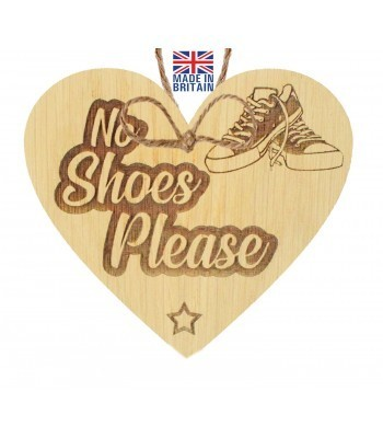 Laser Cut Oak Veneer 'No Shoes Please' Engraved Mini Heart Plaque
