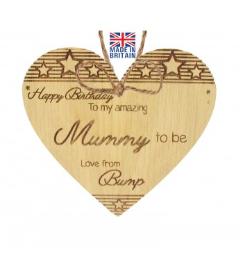 Laser Cut Oak Veneer 'Happy Birthday To my amazing Mummy to be. Love From Bump' Engraved Mini Heart Plaque