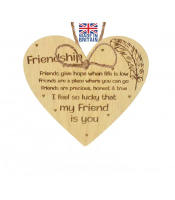 Laser Cut Oak Veneer 'Friendship. Friends give hope when life is low. Friends are a place where you can go...' Engraved Mini Heart Plaque