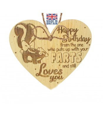 Laser Cut Oak Veneer 'Happy Birthday from the one who puts up with your farts and still loves you' Engraved Mini Heart Plaque