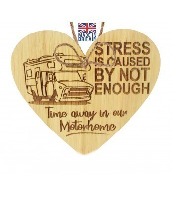 Laser Cut Oak Veneer 'Stress is cuased by not enough time away in our Motorhome' Engraved Mini Heart Plaque