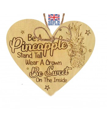 Laser Cut Oak Veneer 'Be A Pineapple, Stand Tall, Wear A Crown, Be Sweet On The Inside' Engraved Mini Heart Plaque