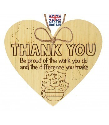 Laser Cut Oak Veneer 'Thank you, be proud of the work you do and the difference you make' Engraved Mini Heart Plaque