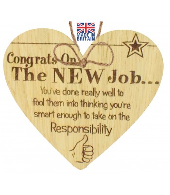 Laser Cut Oak Veneer 'Congrats On The New Job... You've done really well to fool them into thinking you're...' Engraved Mini Heart Plaque