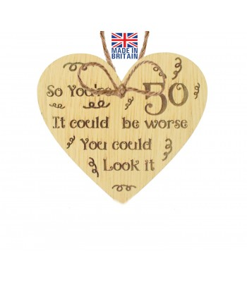 Laser Cut Oak Veneer 'So you're 50. It could be worse. You could look it' Engraved Mini Heart Plaque