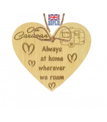 Laser Cut Oak Veneer 'Our Caravan, Always at home wherever we roam' Engraved Mini Heart Plaque