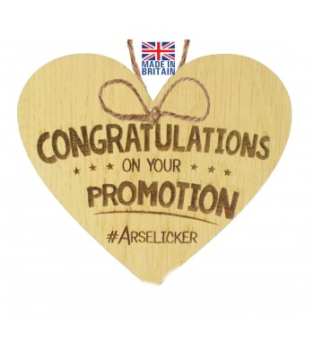Laser Cut Oak Veneer 'Congratulations on your promotion #Arselicker' Engraved Mini Heart Plaque