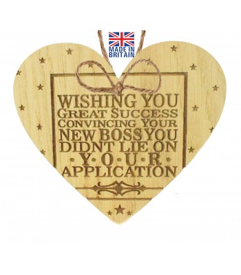 Laser Cut Oak Veneer 'Wishing you great success convincing your new boss you didn't lie on your application.' Engraved Mini Heart Plaque