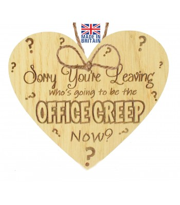 Laser Cut Oak Veneer 'Sorry you're leaving. Who's going to be the office creep now?' Engraved Mini Heart Plaque