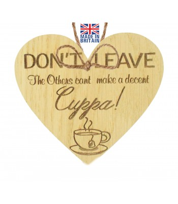 Laser Cut Oak Veneer 'Don't Leave. The others can't make a decent Cuppa!' Engraved Mini Heart Plaque
