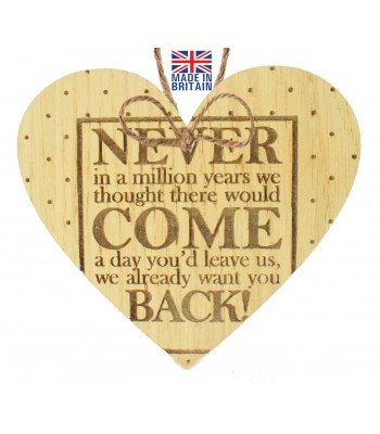 Laser Cut Oak Veneer 'Never in a million years we thought there would come a day you'd leave us...' Engraved Mini Heart Plaque