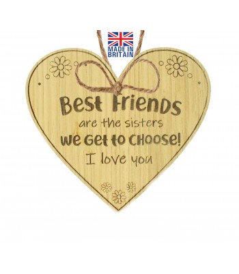 Laser Cut Oak Veneer 'Best Friends are the sisters we get to choose! I love you' Engraved Mini Heart Plaque