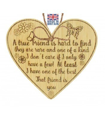 Laser Cut Oak Veneer 'A true friend is hard to find they are rare and one of a kind. I don't care if I only have a few!' Engraved Mini Heart Plaque