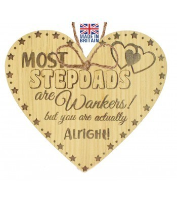 Laser Cut Oak Veneer 'Most Stepdads are Wankers! but you are actually Alright!' Engraved Mini Heart Plaque