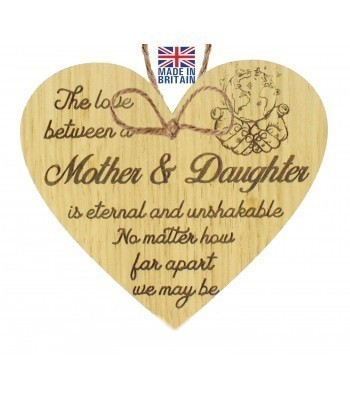 Laser Cut Oak Veneer 'The love between a Mother & Daughter is eternal and unshakable...' Engraved Mini Heart Plaque