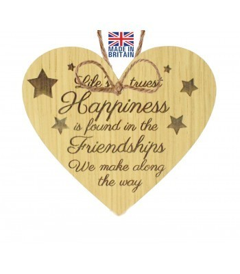 Laser Cut Oak Veneer 'Life's truest Happiness is found in the Friendships We make along the way' Engraved Mini Heart Plaque