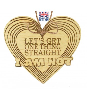 Laser Cut Oak Veneer 'Lets Get One Thing Straight. I Am Not' Engraved Mini Heart Plaque