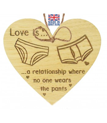 Laser Cut Oak Veneer 'Love is... a relationship where no one wears the pants' Engraved Mini Heart Plaque