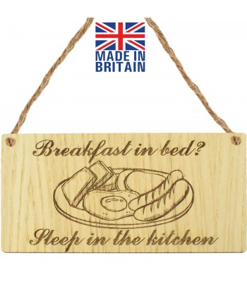 Laser Cut Oak Veneer 'Breakfast in bed? Sleep in the kitchen' Engraved Mini Plaque