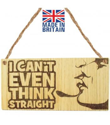 Laser Cut Oak Veneer 'I can't even think straight' Engraved Mini Plaque