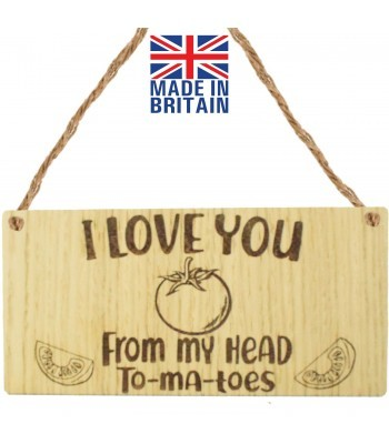 Laser Cut Oak Veneer 'I Love You From My Head To-ma-toes' Engraved Mini Plaque