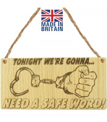 Laser Cut Oak Veneer 'Tonight We're Gonna... Need A Safe Word!' Engraved Mini Plaque