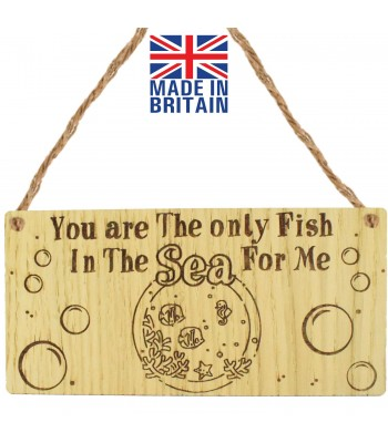 Laser Cut Oak Veneer 'You are The only Fish In The Sea For Me' Engraved Mini Plaque