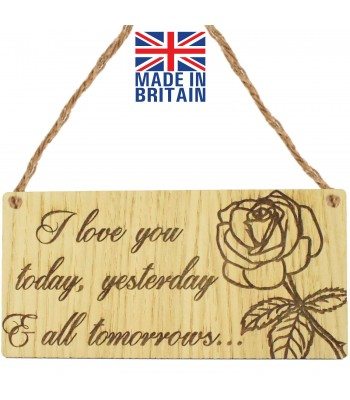 Laser Cut Oak Veneer 'I love you today, yesterday & all tomorrow...' Engraved Mini Plaque