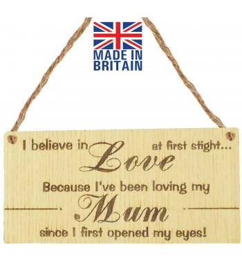 Laser Cut Oak Veneer 'I believe in Love at first sight... Because I've been loving my Mum...' Engraved Mini Plaque