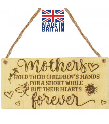 Laser Cut Oak Veneer 'Mothers hold their children's hand for a short while but their hearts forever' Engraved Mini Plaque
