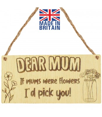 Laser Cut Oak Veneer 'Dear Mum. If mums were flowers I'd pick you!' Engraved Mini Plaque