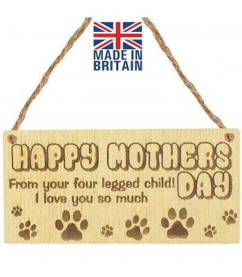 Laser Cut Oak Veneer 'Happy Mothers Day. From your four legged child! I love you so much' Engraved Mini Plaque