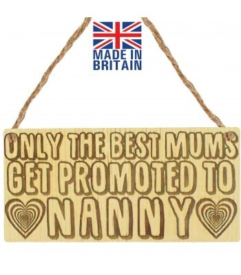 Laser Cut Oak Veneer 'Only the best Mums get promoted to Nanny' Engraved Mini Plaque