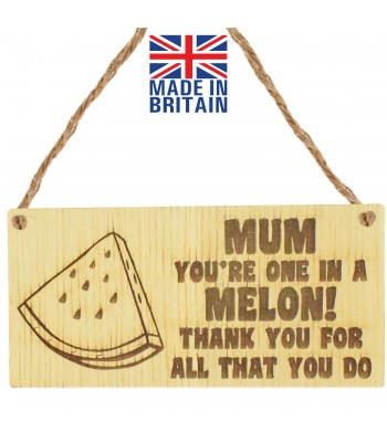 Laser Cut Oak Veneer 'Mum you're one in a melon! Thank you for all that you do' Engraved Mini Plaque