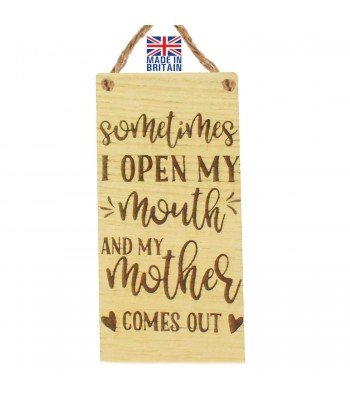Laser Cut Oak Veneer 'Sometimes I open my mouth and my mother comes out' Engraved Mini Plaque