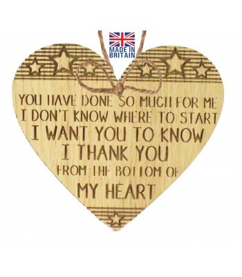 Laser Cut Oak Veneer 'You have done so much for me. I don't know where to start...' Engraved Mini Heart Plaque