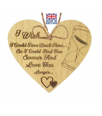Laser Cut Oak Veneer 'I wish I could turn back time... So I could find you sooner and love you longer...' Engraved Mini Heart Plaque