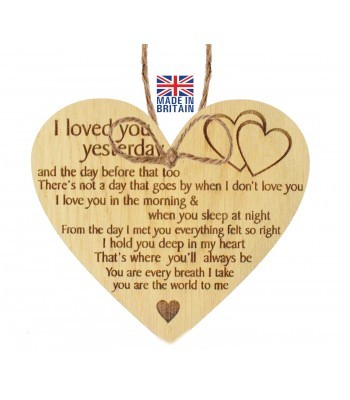 Laser Cut Oak Veneer 'I loved you yesterday and the day before that too...' Engraved Mini Heart Plaque