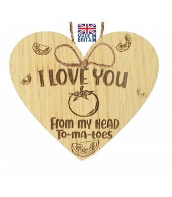 Laser Cut Oak Veneer 'I Love You From My Head To-ma-toes' Engraved Mini Heart Plaque