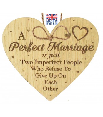 Laser Cut Oak Veneer 'A Perfect Marriage is just Two Imperfect People Who Refuse To Give Up On Each Other' Engraved Mini Heart Plaque
