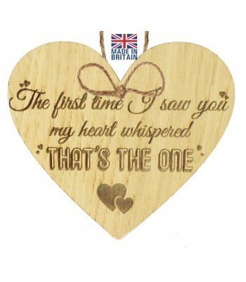 Laser Cut Oak Veneer 'The first time I saw you my heart whispered that's the one' Engraved Mini Heart Plaque