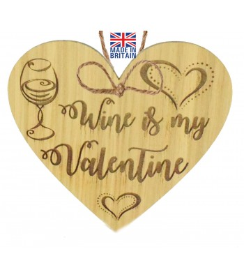 Laser Cut Oak Veneer 'Wine is my Valentine' Engraved Mini Heart Plaque