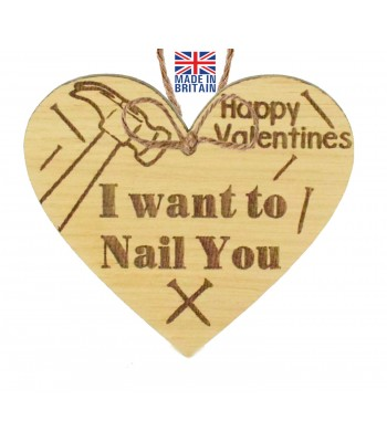 Laser Cut Oak Veneer 'Happy Valentines. I want to Nail You' Engraved Mini Heart Plaque