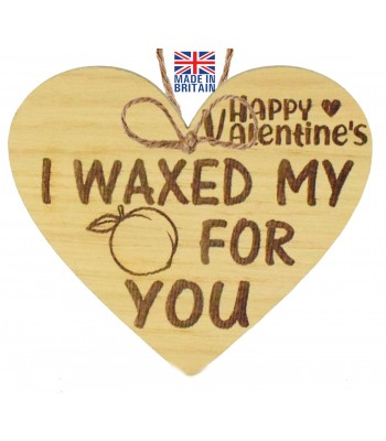Laser Cut Oak Veneer 'Happy Valentine's. I Waxed My... For You' Engraved Mini Heart Plaque