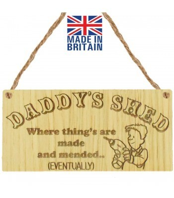 Laser Cut Oak Veneer 'Daddy's Shed. Where thing's are made and mended..(Eventually)' Engraved Mini Plaque