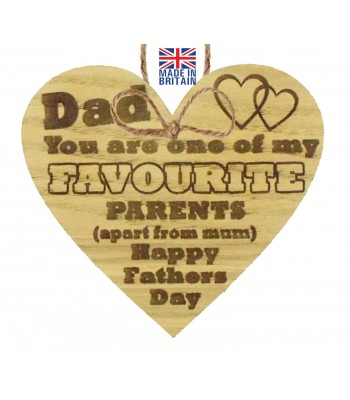 Laser Cut Oak Veneer 'Dad you are one of my favourite parents (apart from mum) Happy Father's Day' Engraved Mini Heart Plaque