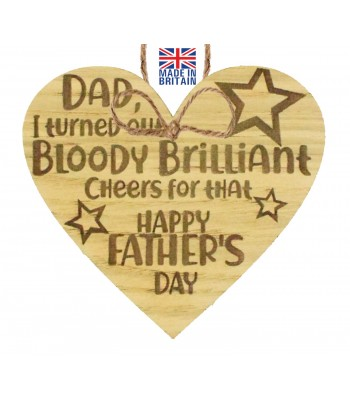 Laser Cut Oak Veneer 'Dad I turned out bloody brilliant. Cheers for that. Happy Father's Day' Engraved Mini Heart Plaque