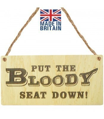 Laser Cut Oak Veneer 'Put The Bloody Seat Down!' Engraved Mini Plaque