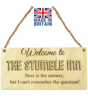 Laser Cut Oak Veneer 'Welcome to The Stumble Inn. Beer is the answer, but I can't remember the question!' Engraved Mini Plaque